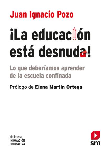 ¡LA EDUCACION ESTA DESNUDA!. LO QUE DEBERÍAMOS APRENDER DE LA ESCUELA CONFINADA