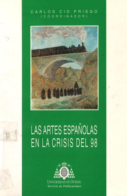 LAS ARTES ESPAÑOLAS EN LA CRISIS DEL 98