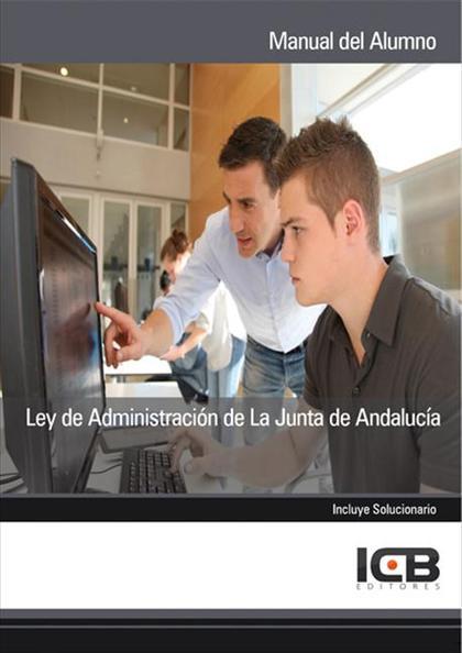LEY DE ADMINISTRACIÓN DE LA JUNTA DE ANDALUCÍA