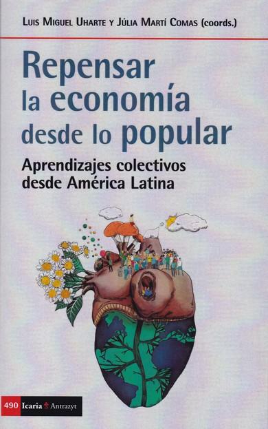 REPENSAR LA ECONOMIA DESDE LO POPULAR. APRENDIZAJES COLECTIVOS DESDE AMÉRICA LATINA