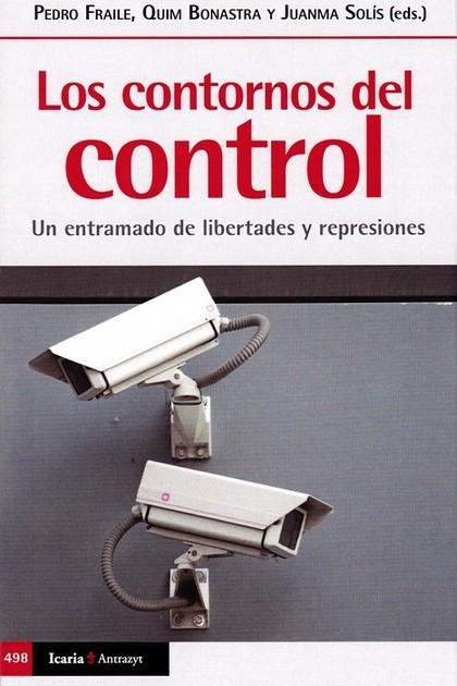 CONTORNOS DEL CONTROL, LOS. UN ENTRAMADO DE LIBERTADES Y REPRESIONES
