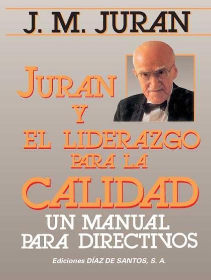 JURAN Y EL LIDERAZGO PARA LA CALIDAD