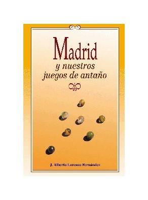 MADRID Y NUESTROS JUEGOS DE ANTAÑO