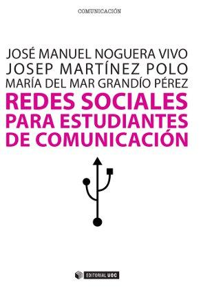 REDES SOCIALES PARA ESTUDIANTES DE COMUNICACIÓN : 50 IDEAS PARA COMPRENDER EL ESCENARIO ONLINE