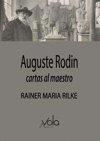 AUGUSTE RODIN - CARTAS AL MAESTRO.