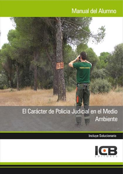EL CARÁCTER DE POLÍCIA JUDICIAL EN EL MEDIO AMBIENTE