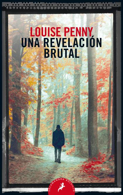 UNA REVELACIÓN BRUTAL. INSPECTOR GAMACHE 5