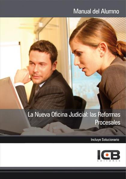 LA NUEVA OFICINA JUDICIAL : LAS REFORMAS PROCESALES
