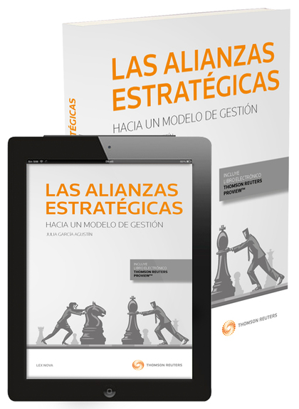 LAS ALIANZAS ESTRATÉGICAS: HACIA UN MODELO DE GESTIÓN (PAPEL + E-BOOK).