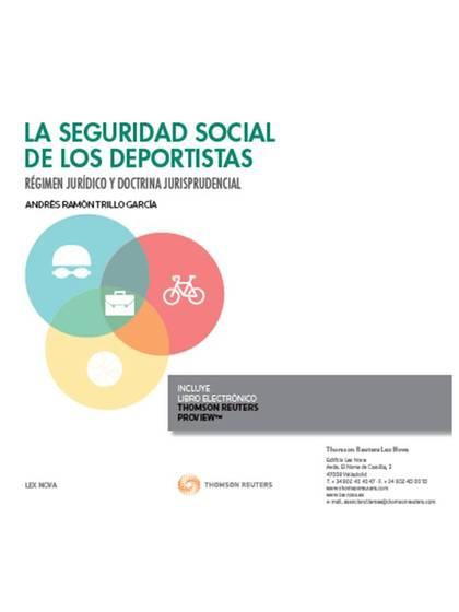 LA SEGURIDAD SOCIAL DE LOS DEPORTISTAS (PAPEL + E-BOOK). RÉGIMEN JURÍDICO Y DOCTRINA JURISPRUDE