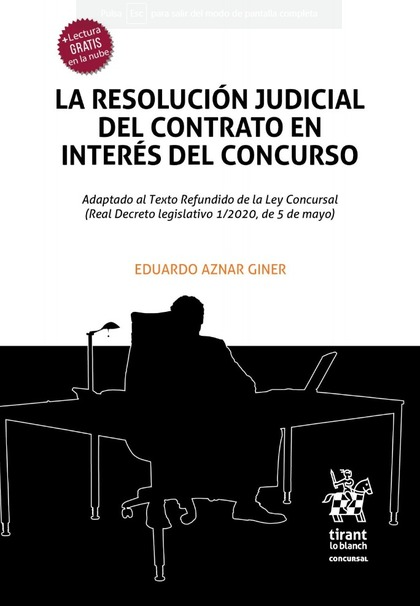 LA RESOLUCIÓN JUDICIAL DEL CONTRATO EN INTERÉS DEL CONCURSO.