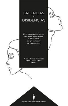 CREENCIAS Y DISIDENCIAS. EXPERIENCIAS POLÍTICAS SOCIALES, CULTURALES Y RELIGIOSA.
