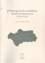 LIDERAZGO LOCAL EN ANDALUCIA DURANTE LA DEMOCRACIA (1979-2019).