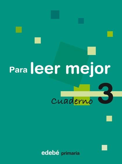 PARA LEER MEJOR, EDUCACIÓN PRIMARIA, 2 CICLO. CUADERNO 3