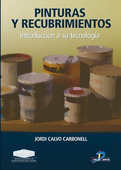PINTURAS Y RECUBRIMIENTOS : INTRODUCCIÓN A SU TECNOLOGÍA