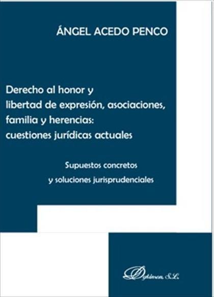 Derecho al honor y libertad de expresión, asociaciones, familia y herencias. Cuestiones jurídic