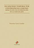 INCAPACIDAD TEMPORAL POR CONTIGENCIAS COMUNES. IMPACTO DE UNA INTERVENCIÓN EN LA UMVI DE JAÉN