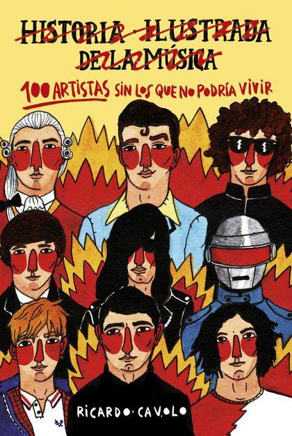 100 ARTISTAS SIN LOS QUE NO PODRÍA VIVIR.
