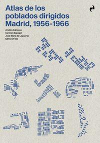 ATLAS DE LOS POBLADOS DIRIGIDOS. MADRID, 1956-1966