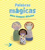 PALABRAS MÁGICAS PARA TIEMPOS DIFÍCILES. PROBLEMAS Y SOLUCIONES EN TIEMPOS DEL CORONAVIRUS