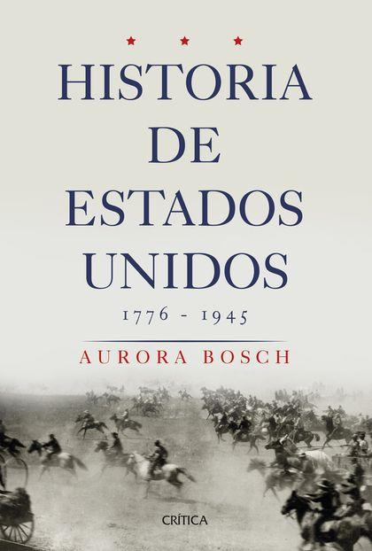 HISTORIA DE ESTADOS UNIDOS 1776-1945.