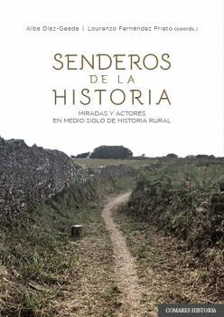 SENDEROS DE LA HISTORIA MIRADAS Y ACTORES EN MEDIO SIGLO D.
