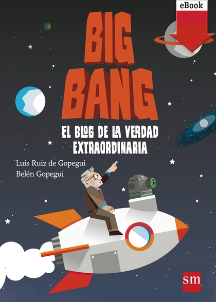 BIG BANG: EL BLOG DE LA VERDAD EXTRAORDINARIA (EBOOK-EPUB).