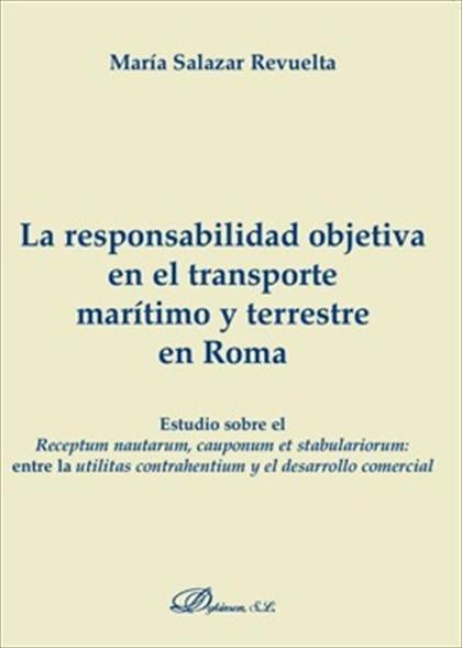 La responsabilidad objetiva en el transporte marítimo y terrestre en Roma