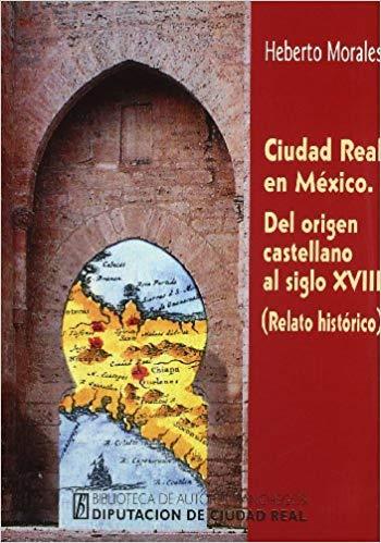 BAM.108/CIUDAD REAL EN MEXICO.DEL ORIGEN.