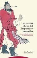 LOS CUATRO LIBROS DEL EMPERADOR AMARILLO : (HUANGDI SIGING)
