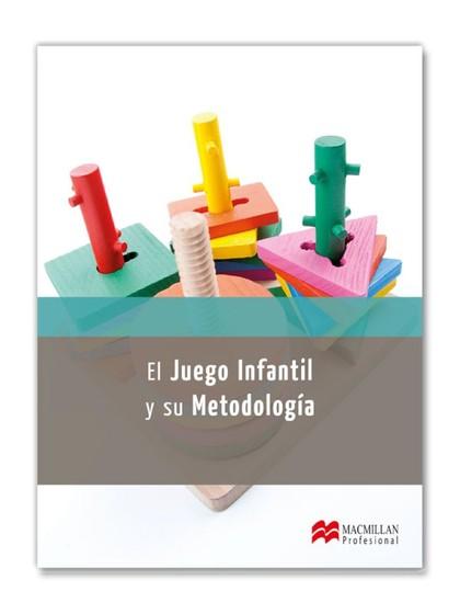 EL JUEGO INFANTIL Y SU METODOLOGÍA