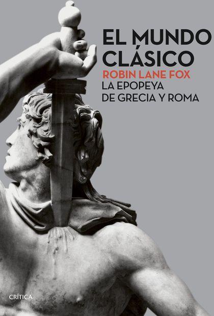 EL MUNDO CLÁSICO. LA EPOPEYA DE GRECIA Y ROMA