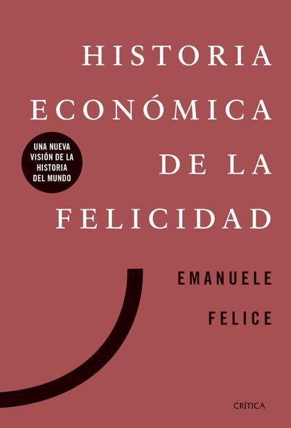 HISTORIA ECONOMICA DE LA FELICIDAD