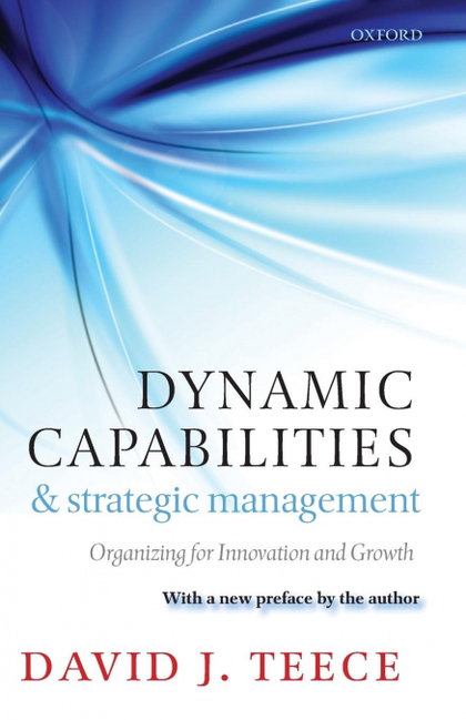 DYNAMIC CAPABILITIES AND STRATEGIC MANAGEMENT.