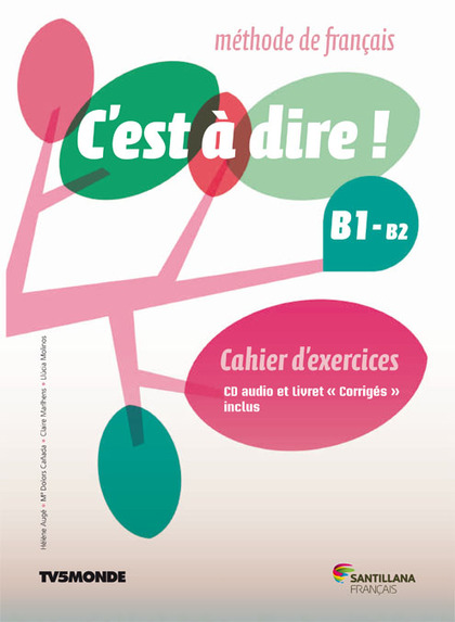 C´EST A DIRE B1+ EXERCICES+CD+CORRIGES.