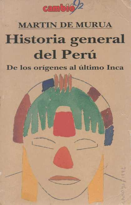 HISTORIA GENERAL DEL PERÚ. DE LOS ORÍGENES AL ÚLTIMO INCA.