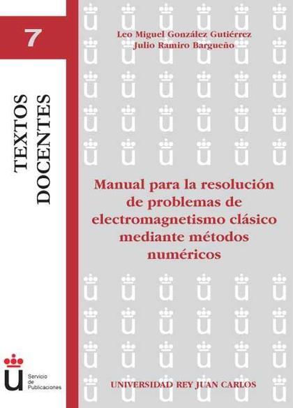 Manual para la resolución de problemas de electromagnetismo clásico mediante métodos numéricos