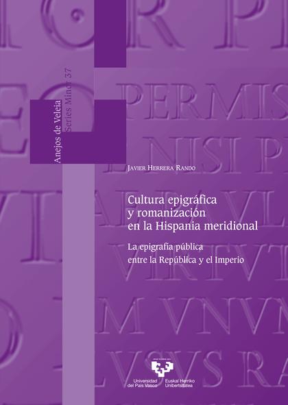 CULTURA EPIGRÁFICA Y ROMANIZACIÓN EN LA HISPANIA MERIDIONAL                     LA EPIGRAFÍA PÚ
