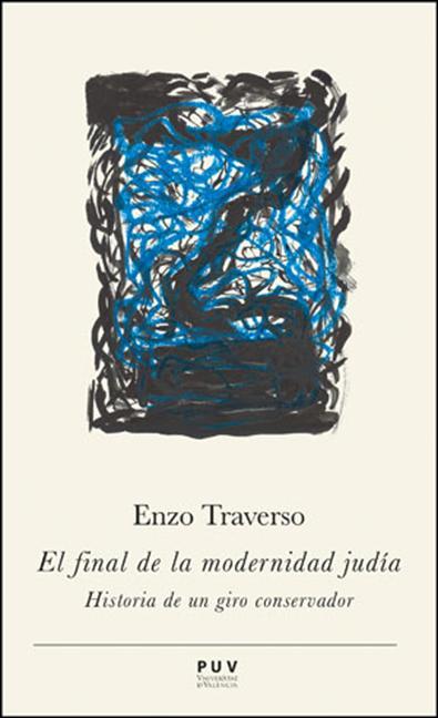 EL FINAL DE LA MODERNIDAD JUDÍA : HISTORIA DE UN GIRO CONSERVADOR