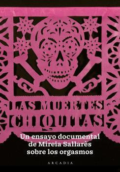 LAS MUERTES CHIQUITAS                                                           UN ENSAYO DOCUM