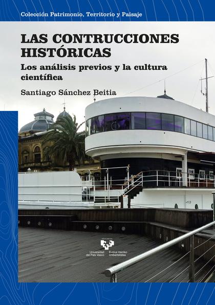LAS CONSTRUCCIONES HISTÓRICAS. LOS ANÁLISIS PREVIOS Y LA CULTURA CIENTÍFICA
