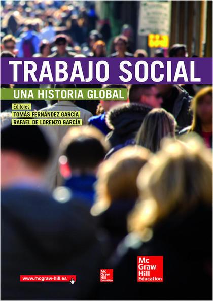 TRABAJO SOCIAL : UNA HISTORIA GLOBAL