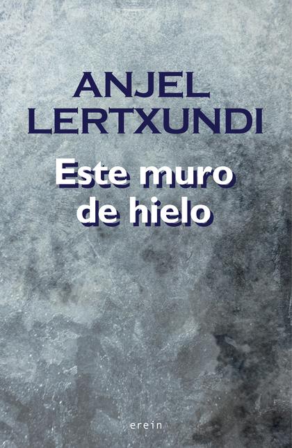 ESTE MURO DE HIELO.