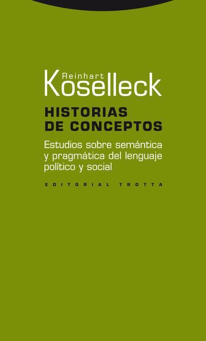 HISTORIAS DE CONCEPTOS : ESTUDIOS SOBRE SEMÁNTICA Y PRAGMÁTICA DEL LENGUAJE POLÍTICO Y SOCIAL