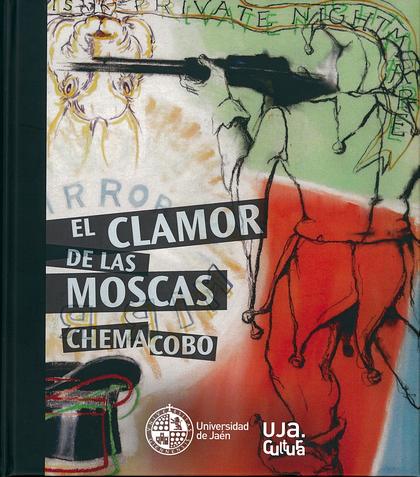 EL CLAMOR DE LAS MOSCAS. CHEMA COBO