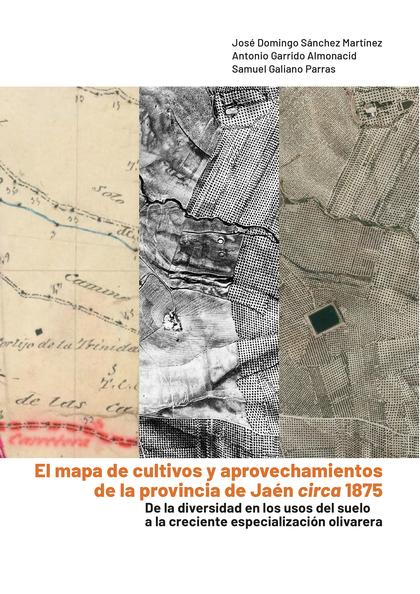 EL MAPA DE CULTIVOS Y APROVECHAMIENTOS DE LA PROVINCIA DE JAÉN                  DE LA DIVERSIDA