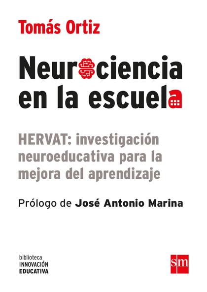 NEUROCIENCIA EN LA ESCUELA. HERVAT: INVESTIGACIÓN NEUROEDUCATIVA PARA LA MEJORA DEL APRENDIZAJE