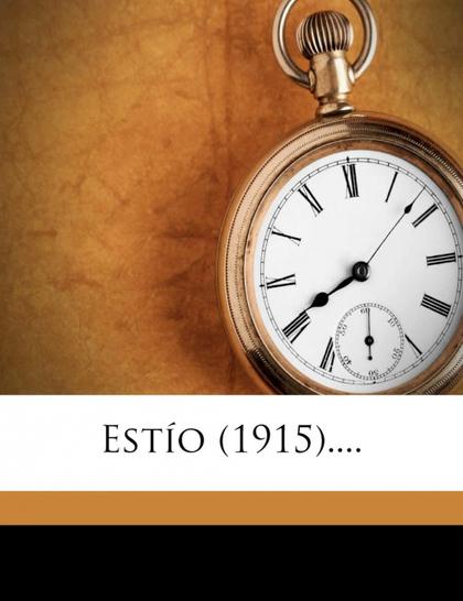 ESTÍO (1915)....
