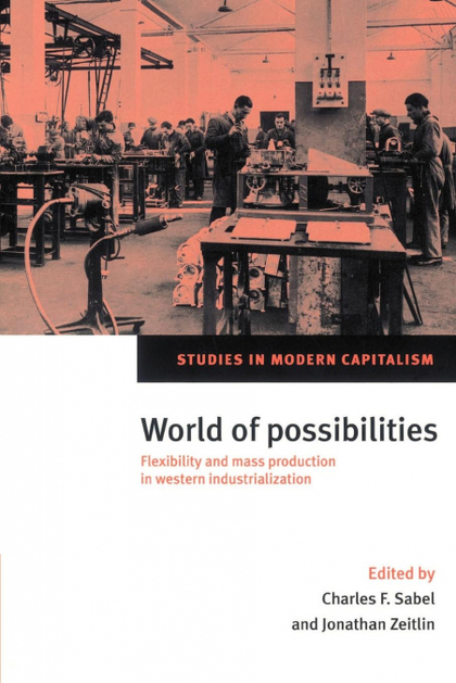 WORLD OF POSSIBILITIES. FLEXIBILITY AND MASS PRODUCTION IN WESTERN INDUSTRIALIZATION