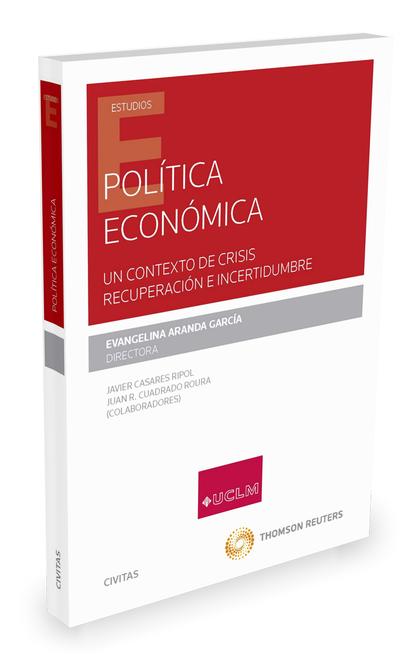 POLÍTICA ECONÓMICA. UN CONTEXTO DE CRISIS, RECUPERACIÓN E INCERTIDUMBRE